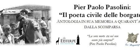 Pier Paolo Pasolini: Il poeta civile delle borgate