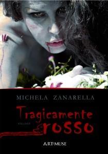 Tragicamente rosso, il libro di Michela Zanarella