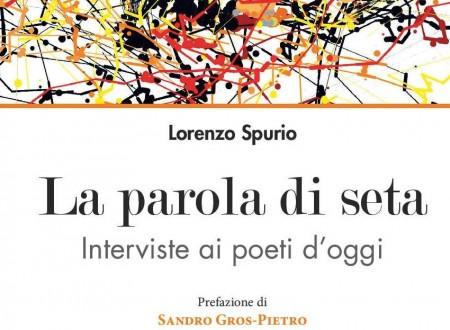 """""""Quando la parola è preziosa"""": Fausta Genziana Le Piane sul volume di interviste di L. Spurio"""