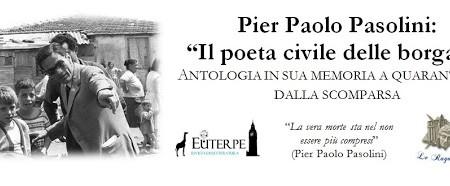 L'antologia su P.P.Pasolini, a 40 anni dalla morte. L'esito della selezione dei materiali