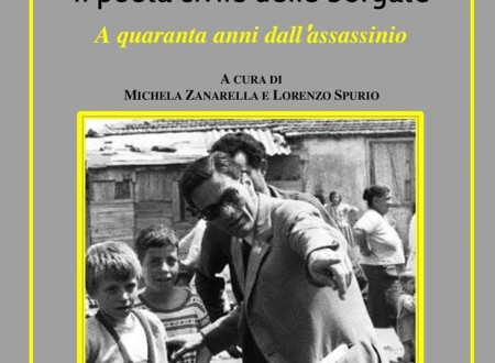 """""""Pier Paolo Pasolini, il poeta civile delle borgate"""" l'antologia a cura di M. Zanarella e L. Spurio"""
