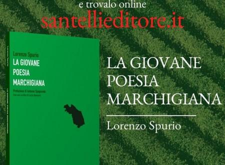 """""""La giovane poesia marchigiana"""": il nuovo saggio di Lorenzo Spurio con le poesie di 40 autori"""